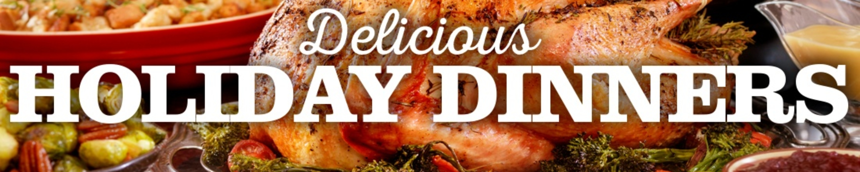 Click to view the Holiday Dinners