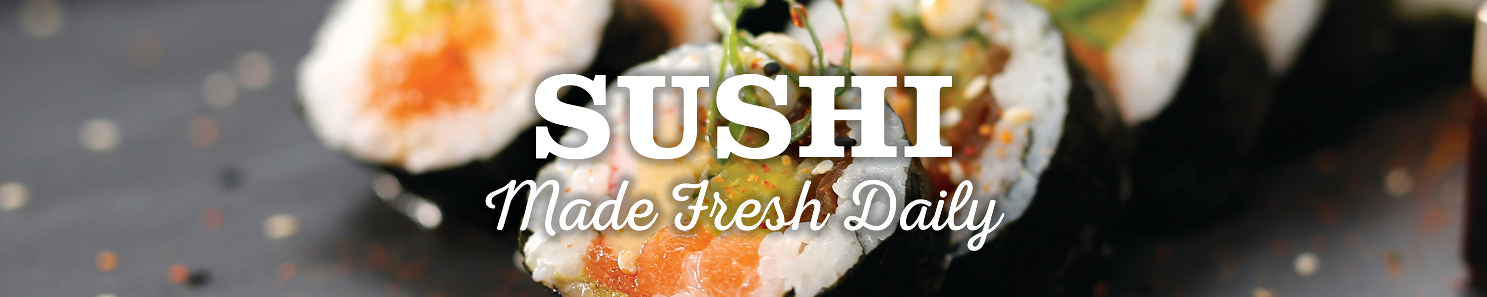 Sushi Made Fresh Daily